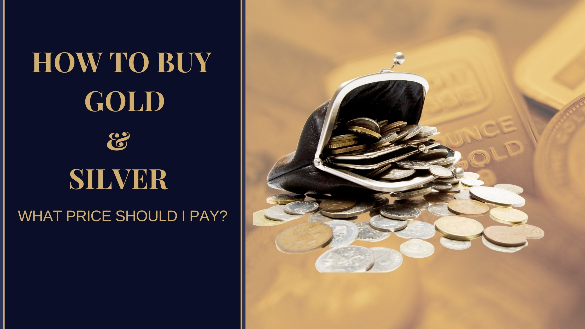 how to buy gold and silver what price should I pay