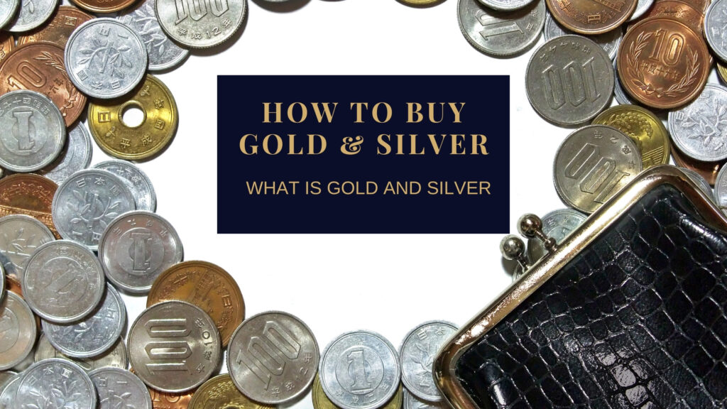 how to buy gold and silver what is gold and silver