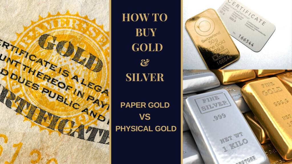 how to buy gold and silver - paper gold vs physical gold