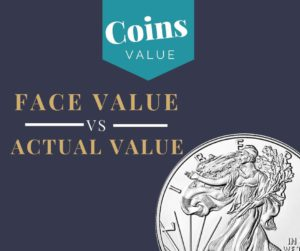 face value vs actual value of coins